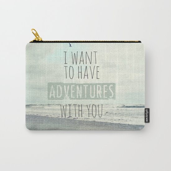 I want to have adventures with you Carry-All Pouch