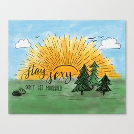 Stay Sexy, Don't Get Murdered Watercolor Canvas Print