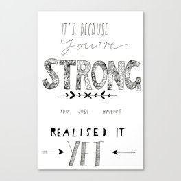 You are Strong... Canvas Print