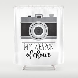 My Weapon Of Choice - Photographer Camera Shower Curtain