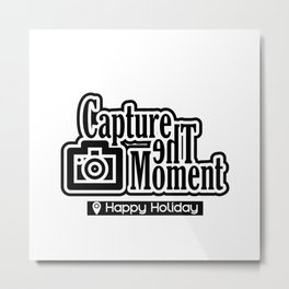 Capture the moment Metal Print