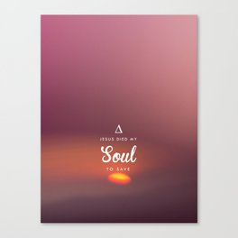 Soul to Save Canvas Print