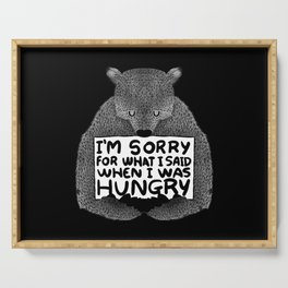 I'm Sorry For What I Said When I Was Hungry (Black) Serving Tray