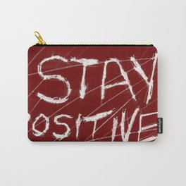 STAY POSTIVE Carry-All Pouch