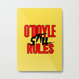 O'Doyle STILL Rules Metal Print