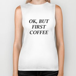 Ok, But First Coffee Biker Tank