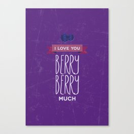 I love you berry berry much Canvas Print