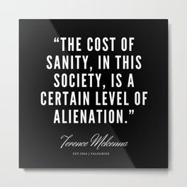 30  |  Terence Mckenna Quote 190516 Metal Print