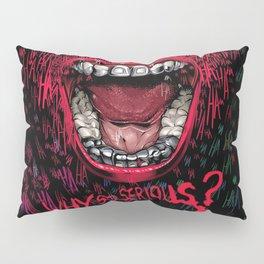 Why So Serious Pillow Sham
