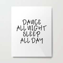 Dance All Night Sleep All Day,Bedroom Wall Decor,Feminine,Dorm Room Decor,Funny Print,Party Decor,Nu Metal Print