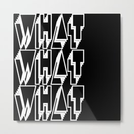WHAT keeps happening: White Metal Print