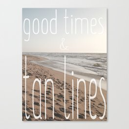 Good Times & Tan Lines Canvas Print