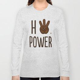 HiiiPower (w/text) : Chocolate Long Sleeve T-shirt