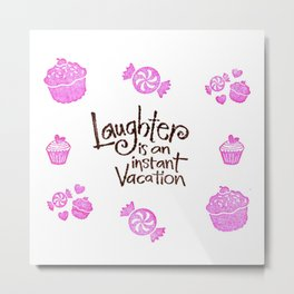 Laugh Every Day Metal Print