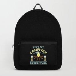 Camping -  Let's Get Campfire Drunk Backpack
