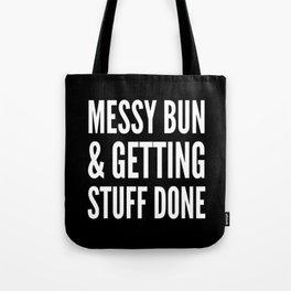 Messy Bun & Getting Stuff Done (Black & White) Tote Bag