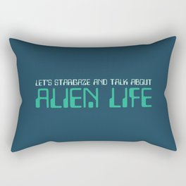 Let's Stargaze And Talk About Aliens Rectangular Pillow