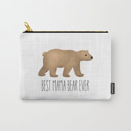 Best Mama Bear Ever Carry-All Pouch