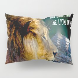 Darling You Bring Out The LION In Me... Pillow Sham