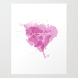 Love can be messy Art Print