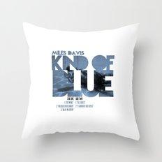 Kind Of Blue - Miles Davis / Album Cover Art LP Poster  Throw Pillow