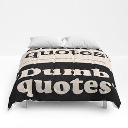 Dumb Quotes Comforters