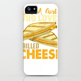 Just A Girl Who Loves Grilled Cheese Sandwich Gift iPhone Case