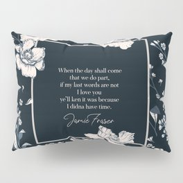 When the day shall come that we do part... Jamie Fraser Pillow Sham