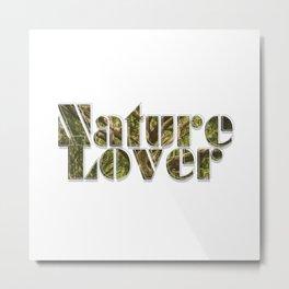 Nature Lover Metal Print