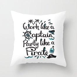 Work like a Captain, Party like a Pirate Deko-Kissen