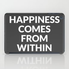 happiness comes from within iPad Case
