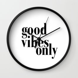 Good Vibes Only Quote, Typography Art Print,Quote Prints, Good Vibes Only Print Wall Clock