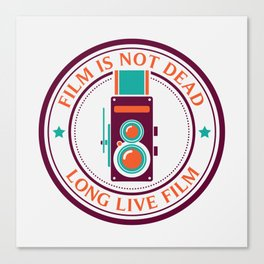 Film is not dead, long live film Canvas Print