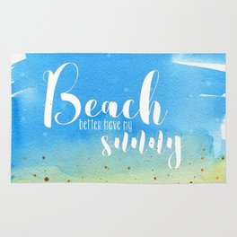 Beach better have my sunny // funny summer quote Rug
