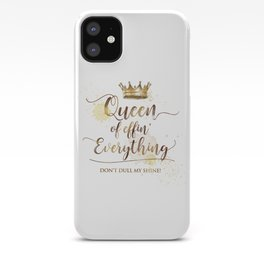 Queen of effin' Everything iPhone Case