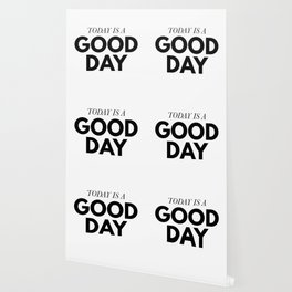 Today is a good day - typography Wallpaper