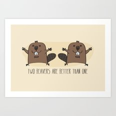 Two Beavers Are Better Than One Art Print