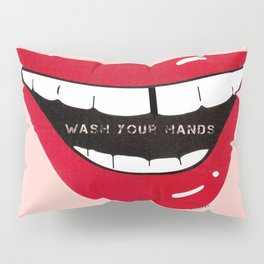 Gappy Teeth says, Wash your hands Pillow Sham