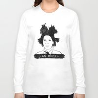 cassandra jean Long Sleeve T-shirts featuring jean michel by b & c