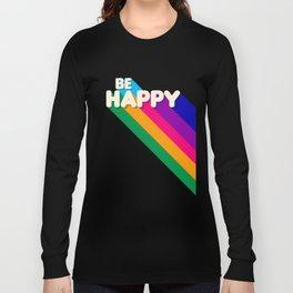 BE HAPPY - rainbow retro typography Long Sleeve T-shirt