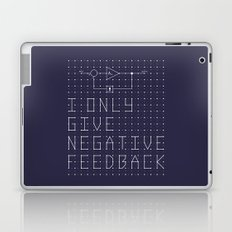 I only give negative Feedback Laptop & iPad Skin