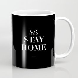Let's Stay Home black and white typography poster black-white design home decor bedroom wall art Coffee Mug