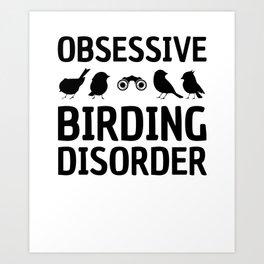 Obsessive Birding Disorder Funny Birdwatching product Art Print