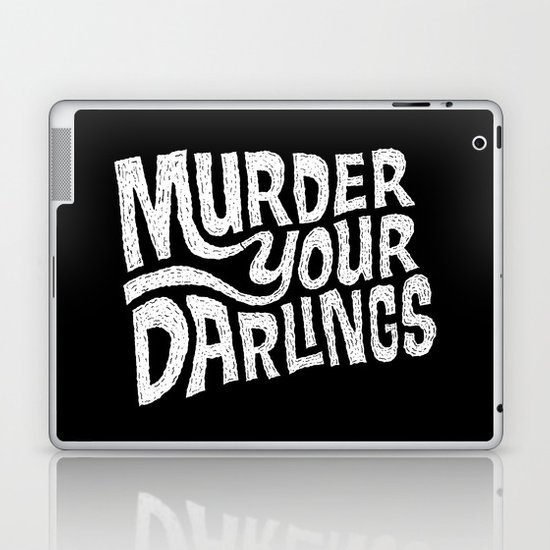 Murder Your Darlings Laptop & iPad Skin