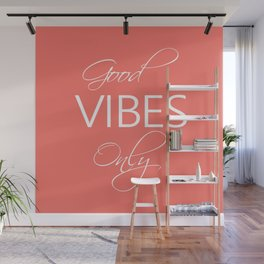 Good vibes only Living Coral Wall Mural