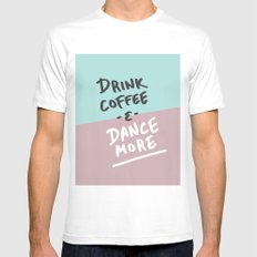 Drink Coffee & Dance More MEDIUM White Mens Fitted Tee