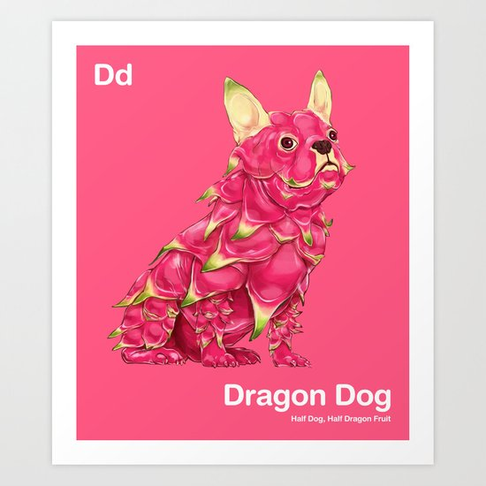 Dd - Dragon Dog // Half Dog, Half Dragon Fruit Art Print
