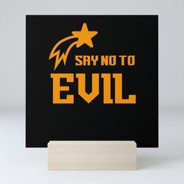 Say No To Evil Christian Religious Quote Mini Art Print