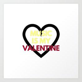 music is my valentine new 2018 14feb love heart Art Print