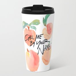 Call Me By Your Name - Peaches Travel Mug